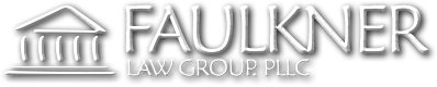 Faulkner Law Group, PLLC Client-Centered Legal Representation